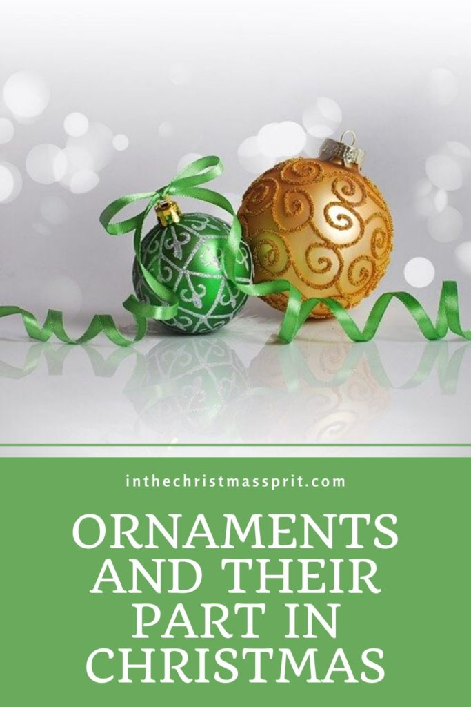 Christmas Ornaments and Their Part in Christmas